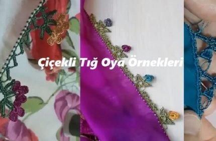 Çiçekli Tığ Oya Örnekleri