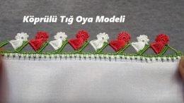 Köprülü Tığ Oya Modeli
