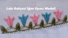 Lale Bahçesi İğne Oyası Modeli