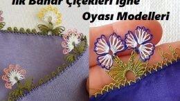 İlk Bahar Çiçekleri İğne Oyası Modelleri