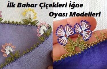İlk Bahar Çiçekleri İğne Oyası Modelleri 1