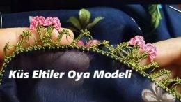 Küs Eltiler Oya Modeli