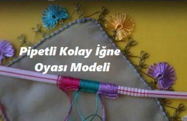 Pipetli Kolay İğne Oyası Modeli 1