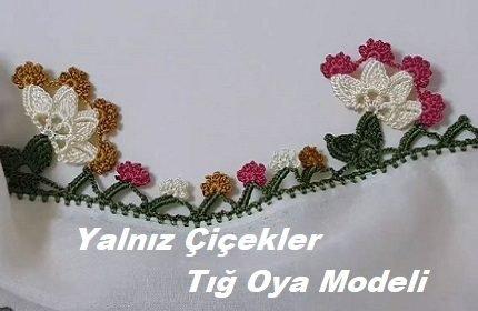 Yalnız Çiçekler Tığ Oya Modeli