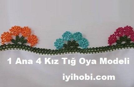 1 Ana 4 Kız Tığ Oya Modeli 1