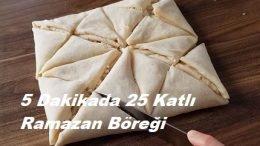 5 Dakikada 25 Katlı Ramazan Böreği