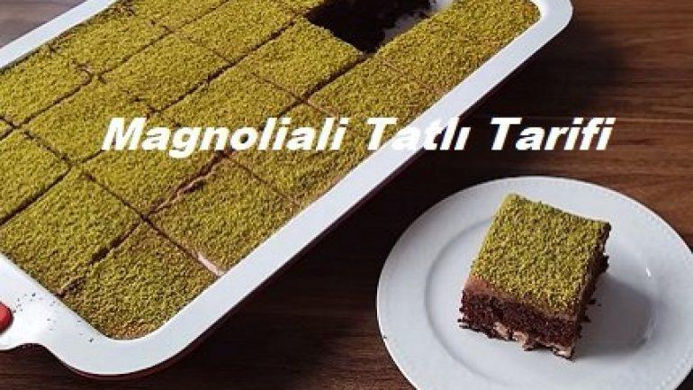 Magnoliali Tatlı Tarifi