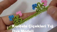 Kurdele Çiçekleri Tığ Oya Modeli
