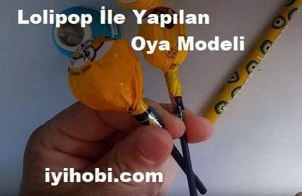 Lolipop İle Yapılan Oya Modeli 1