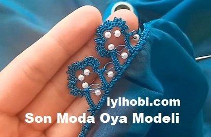 Son Moda Oya Modeli
