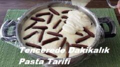 Tencerede Dakikalık Pasta Tarifi