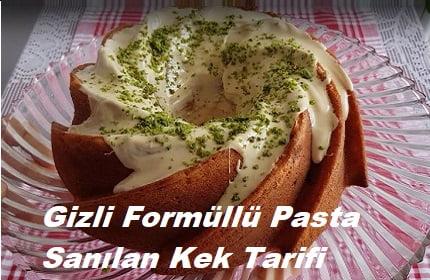 Gizli Formüllü Pasta Sanılan Kek Tarifi