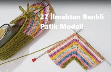 27 İlmekten Renkli Patik Modeli 1