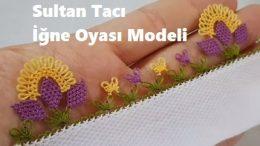 Sultan Tacı İğne Oyası Modeli