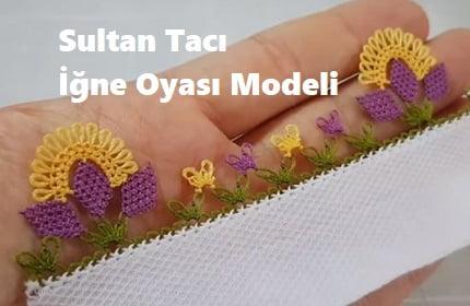 Sultan Tacı İğne Oyası Modeli 1