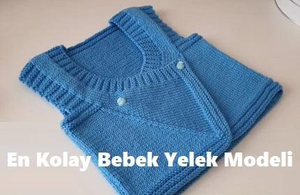 En Kolay Bebek Yelek Modelleri