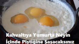 Kahvaltıya Yumurta Neyin İçinde Piştiğine Şaşacaksınız