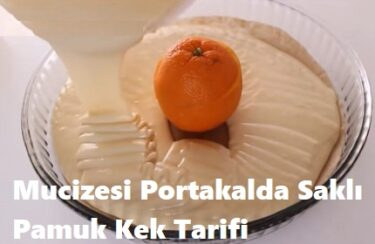Mucizesi Portakalda Saklı Pamuk Kek Tarifi 1