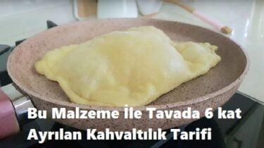 Bu Malzeme İle Tavada 6 kat Ayrılan Kahvaltılık Tarifi 1