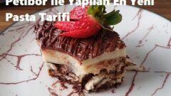 Petibör İle Yapılan En Yeni Pasta Tarifi