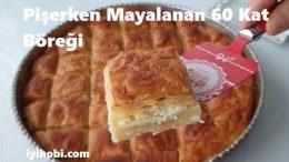 Pişerken Mayalanan 60 Kat Böreği Tarifi