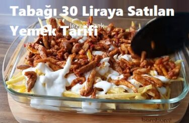 Tabağı 30 Liraya Satılan Yemek Tarifi 1