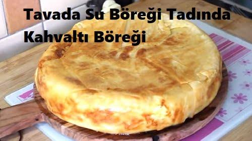 Tavada Su Böreği Tadında Kahvaltı Böreği 1