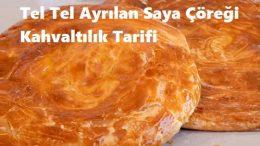 Tel Tel Ayrılan Saya Çöreği Kahvaltılık Tarifi