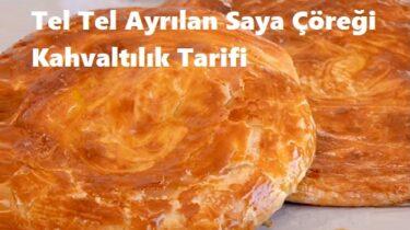 Tel Tel Ayrılan Saya Çöreği Kahvaltılık Tarifi 1