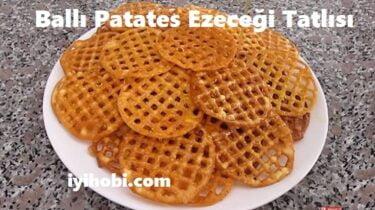 Ballı Patates Ezeceği Tatlısı 1